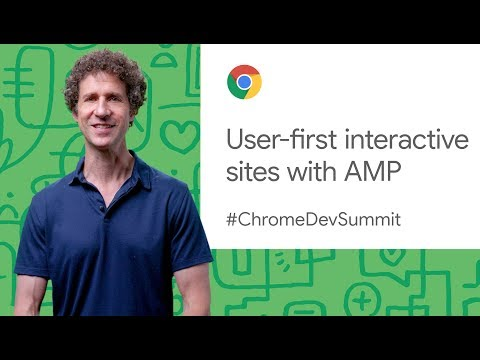 User-first interactive sites with AMP (Chrome Dev Summit 2019)
