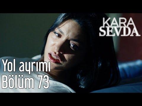 Kara Sevda 73. Bölüm