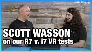 AMD's Scott Wasson: Interpreting Our CPU VR Benchmarks