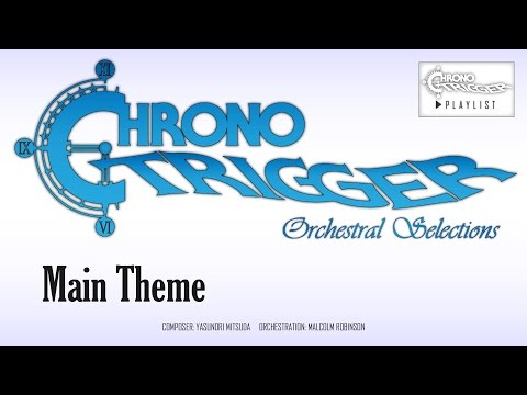 Chrono Trigger - Main Theme (Orchestral Remix)