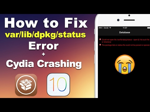 "Fix ""var/lib/dpkg"" Could not open file Database Error & Fix Cydia Crashing iOS 10 - 10.2 Jailbreak!"