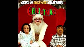 "Geeks In Malaysia Archives : Episode 33 - ""Merry Christmas, Fellow Geeks"""