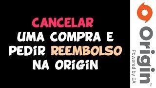 ORIGIN - Como CANCELAR uma COMPRA e PEDIR REEMBOLSO