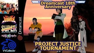 Dreamcast 18th Anniversary - Project Justice Tournament - Sept. 9th 2017