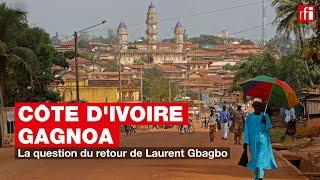Côte d'Ivoire - Gagnoa : la question du retour de Laurent Gbagbo
