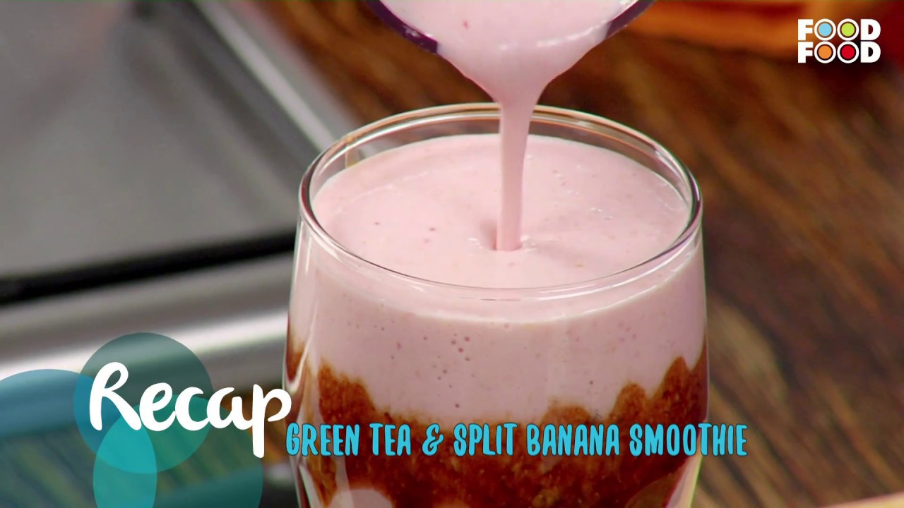 Green tea split banana smoothie go healthy chef rakesh sethi green tea split banana smoothie go healthy chef rakesh sethi foodfood forumfinder Choice Image
