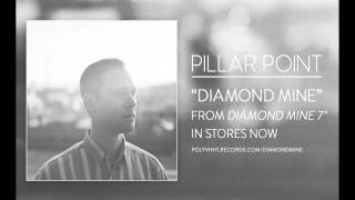 Pillar Point - Diamond Mine [OFFICIAL AUDIO]