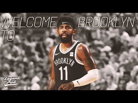 "Kyrie Irving || ""Welcome To Brooklyn"" ᴴᴰ 