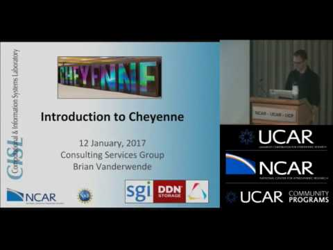 Introduction to the Cheyenne Supercomputer - January 2017