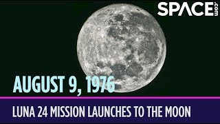 OTD in Space – August 9: Luna 24 Sample Return Mission Launches to the Moon