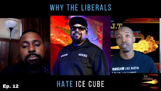 Why the Liberals Hate Ice Cube | The J.T. Effect