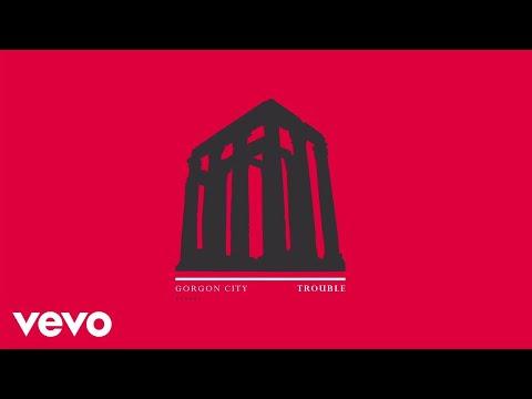 Gorgon City - Trouble (Audio)