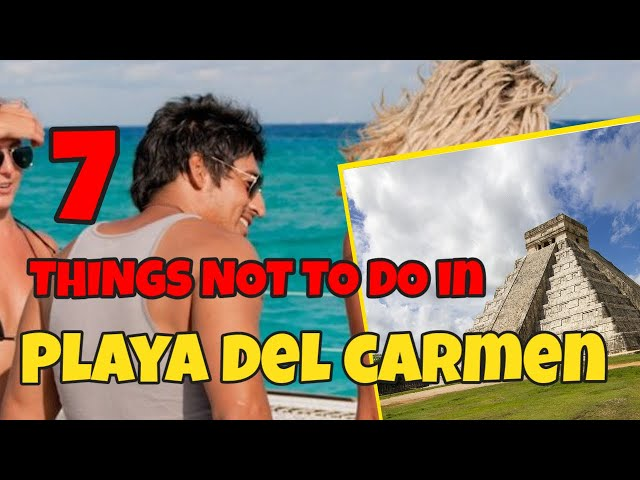 Is Playa del Carmen Safe - Is Playa del Carme Safe? -  What not to do in Playa del Carmen