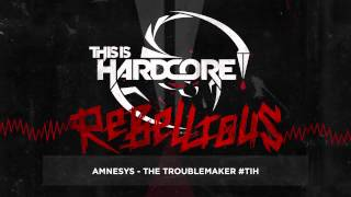 Amnesys - The Troublemaker #TiH