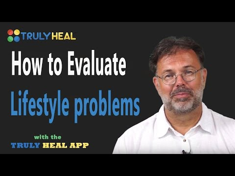 APP TRAINING How to evaluate Lifestyle problems with the TRULY HEAL APP