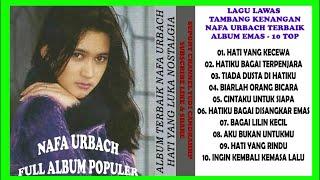 NAFA URBACH -  LAGU KENANGAN TERINDAH DAN TERBAIK FULL ALBUM NOSTALGIA ALBUM EMAS BEST OF THE BEST