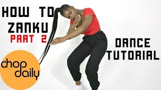 Gambar cover How To Zanku Part 2 | 5 Additional Moves (Dance Tutorial) | Chop Daily