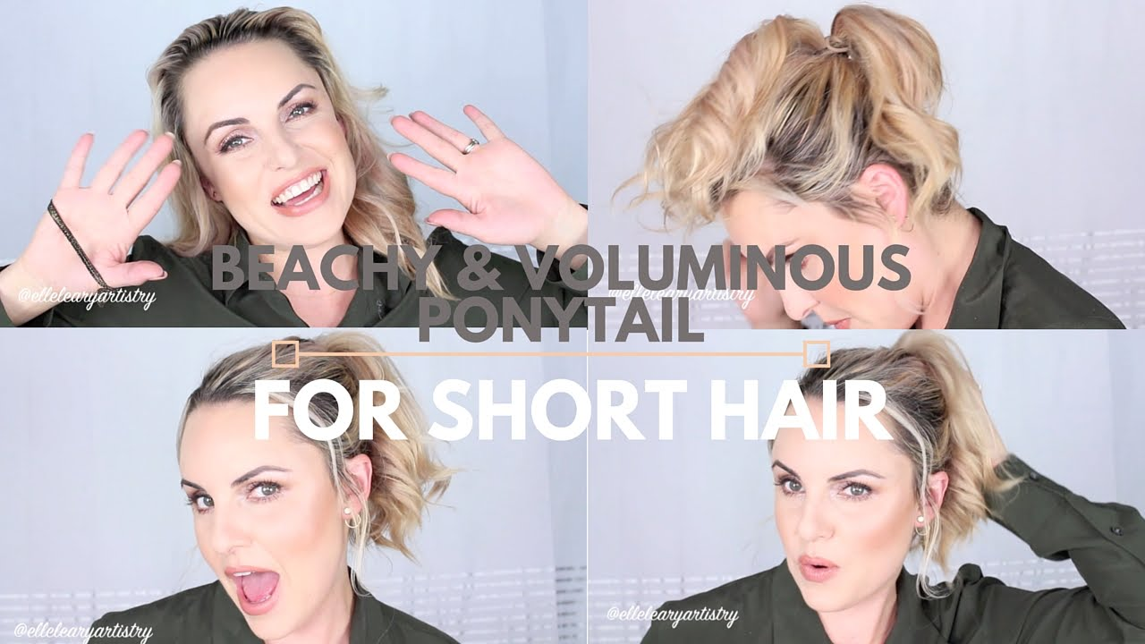 Quick Voluminous Ponytail For Short Hair Elle Leary Artistry Youtube
