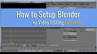 4a) Blender for Blogs | How to Setup Blender for Video Editing (For Advanced Users)