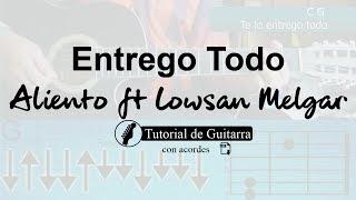 Tutorial de Entrego Todo - Aliento ft Lowsan Melgar (Guitarra Electroacústica)