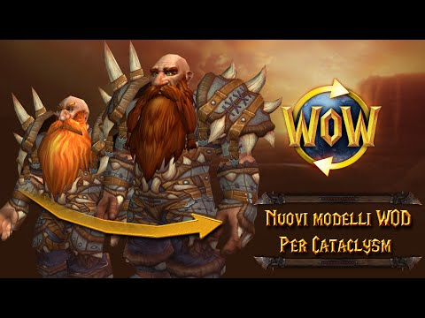 [Guide] Models WoD For Cataclysm - Modelli WoD Per Cataclysm