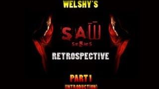 Welshy: Saw Retrospective Part 1 (Introduction)