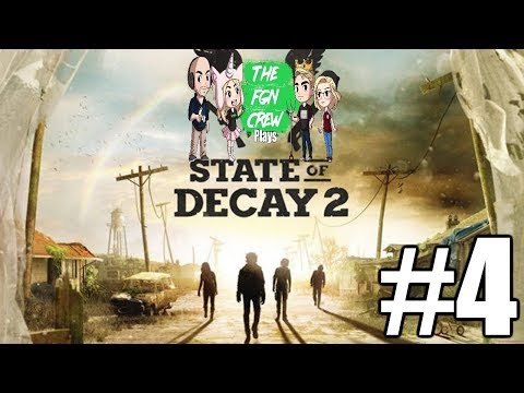 The FGN Crew Plays: State of Decay 2 #4 - Plague Heart