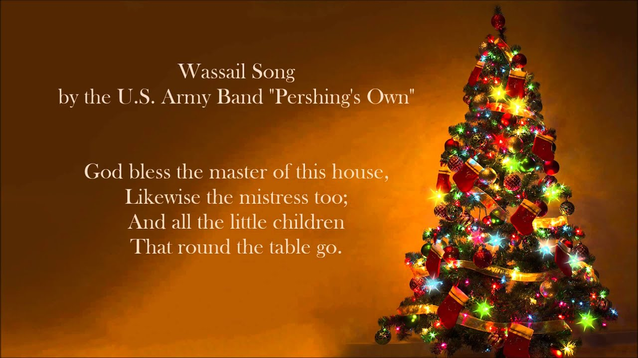 christmas songs wassail song us army band - Christmas Wassail