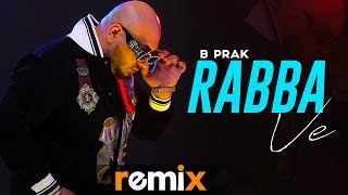 Rabba Ve (Remix) | B Praak | Jaani | Latest Punjabi Songs 2019 | Speed Records