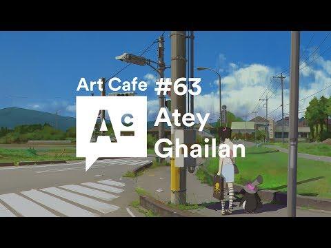 Art Cafe #63 - Atey Ghailan