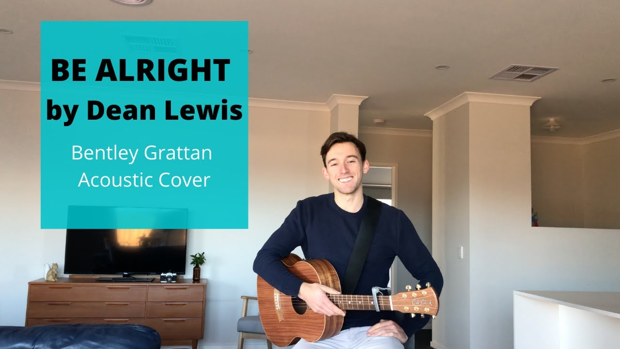 Be Alright by Dean Lewis | Bentley Grattan Acoustic Cover
