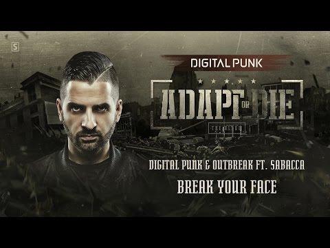 Digital Punk & Outbreak Ft. Sabacca - Break Your Face