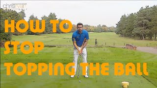 HOW TO STOP TOPPING THE GOLF BALL