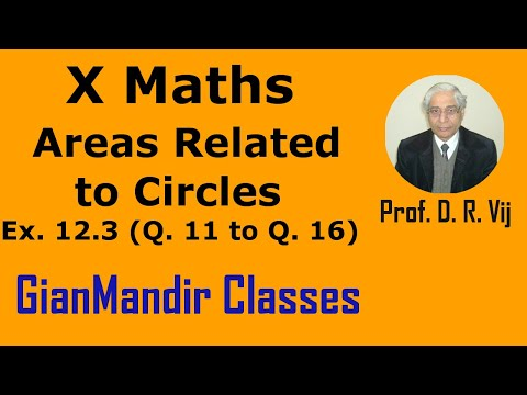 X Maths - Areas Related to Circles - Ex. 12.3, Q. 11 to 16 by Sumit Sir