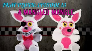 FNAF Plush Episode 13 A Mangled Mangle