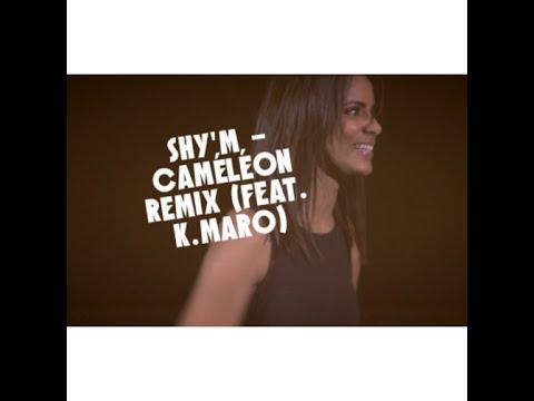 SHY'M - Caméléon Remix (feat. K.Maro)