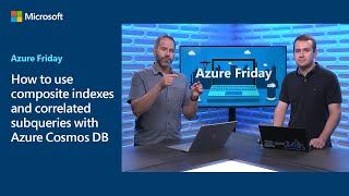 How To Use Composite Indexes And Correlated Subqueries With Azure Cosmos DB   Azure Friday