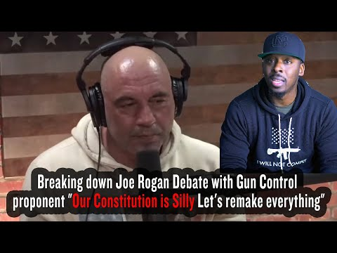 """joe-rogan-debate-with-gun-control-proponent-""""our-constitution-is-silly-let's-remake-everything"""""""