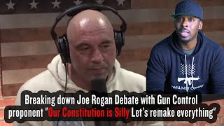 "Joe Rogan Debate with Gun Control  proponent ""Our Constitution is Silly Let's remake everything"""