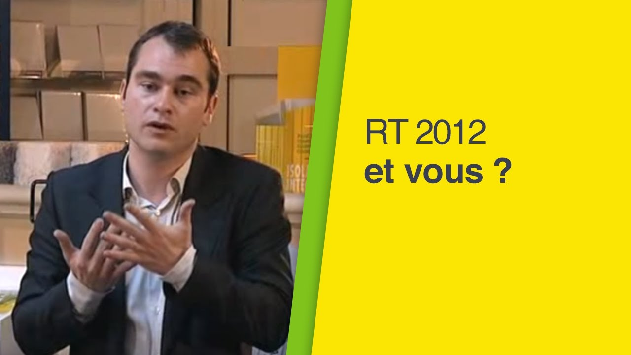 RT 2012 : Les implications pour votre métier