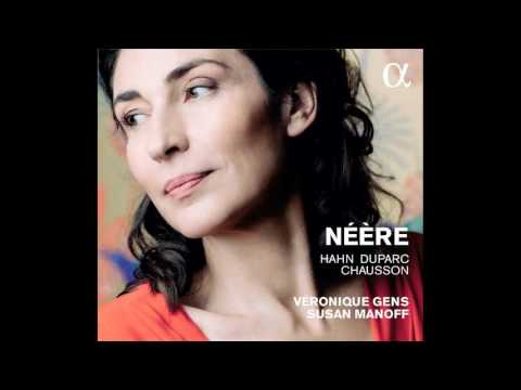 """Véronique Gens — """"Néère"""" (Hahn)"""