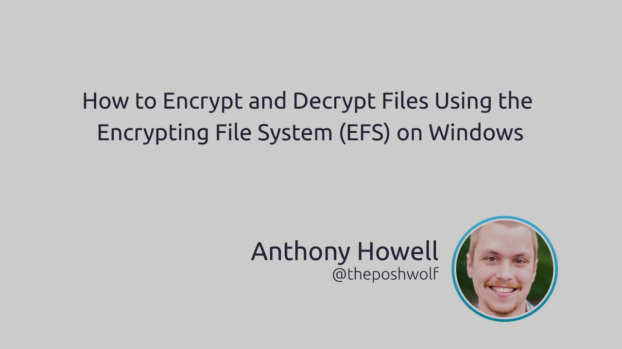 How To Encrypt And Decrypt Files Using The Encrypting File System (EFS) On  Windows