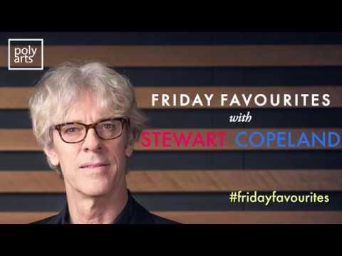 Friday Favourites with Stewart Copeland
