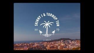 Skinny J & Turnup Tun - Lloret (prod. by S O N O)