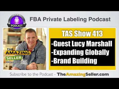 How to Expand Your Brand and Products Globally with Lucy Marshall - TAS 413: – The Amazing Seller