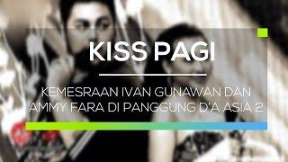 Kemesraan Ivan Gunawan dan Ammy Fara di Panggung D'A Asia 2 -  Kiss Pagi