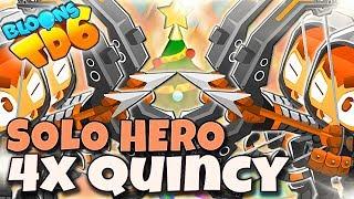 SOLO HERO | 4x QUINCY | Bloons TD6 PL