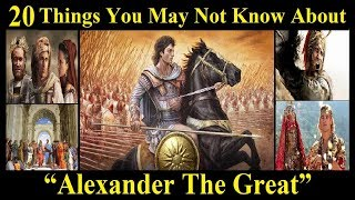 """20 Things You May Not Know About """"alexander The Great"""" 