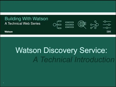 Building with Watson - A Technical Intro to Watson Discovery Service