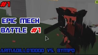 Roblox Build Your Own Mech Battle #1 : armadillo10000 vs. BYMPD